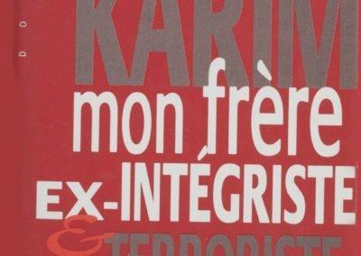 Karim, mon frère Ex-intégriste et terroriste 1997